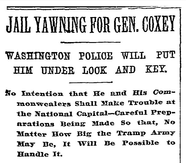 Jail Yawning for Gen. Coxey - NYT 4/9/1894 - http://query.nytimes.com/mem/archive-free/pdf?res=9802EFDE1630E033A2575AC0A9629C94659ED7CF